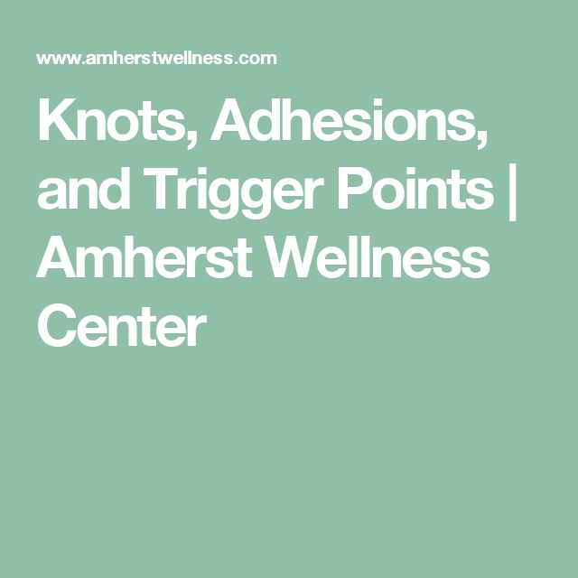 Knots, Adhesions, and Trigger Points | Amherst Wellness Center