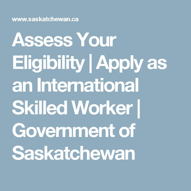 Assess Your Eligibility | Apply as an International Skilled Worker | Government of Saskatchewan
