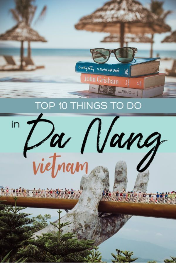 Top 10 Amazing Things To Do In Da Nang In 2020 With Images Vietnam Travel Vietnam Travel Guide Danang Vietnam
