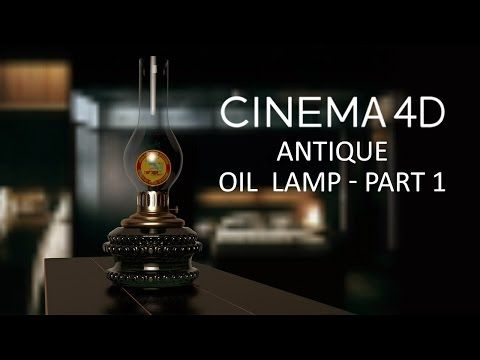 CINEMA 4D TUTORIAL - Antique Oil Lamp Part 1 - YouTube
