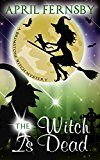 Free Kindle Book -   The Witch Is Dead (A Brimstone Witch Mystery Book 9)