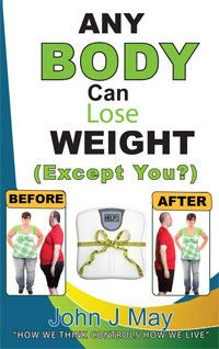 John's Message  ANY BODY can lose weight is a physiological fact.  It is an open secret to any closed mind.  NOW is the time to lose weight ...