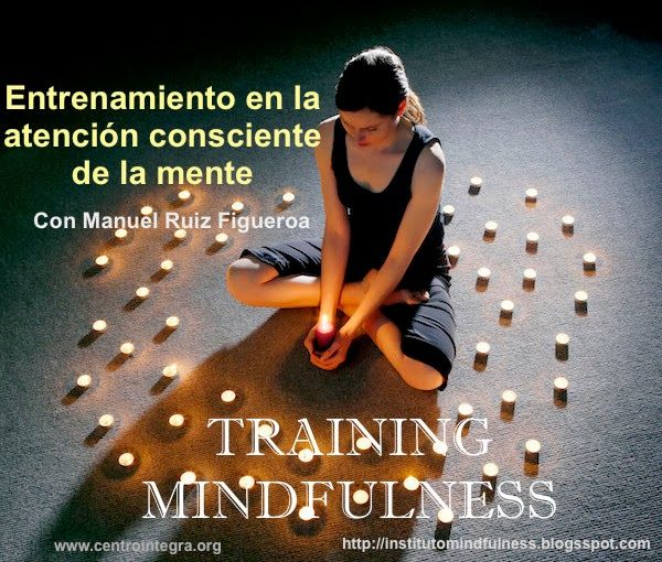 Instituto Mindfulness: TRAINING MINDFULNESS . Entrenamiento en la Atenció...