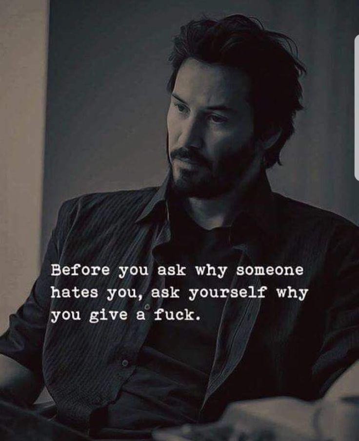 Antes de se perguntar por que alguém te odeia, pergunte-se por que você se importa.