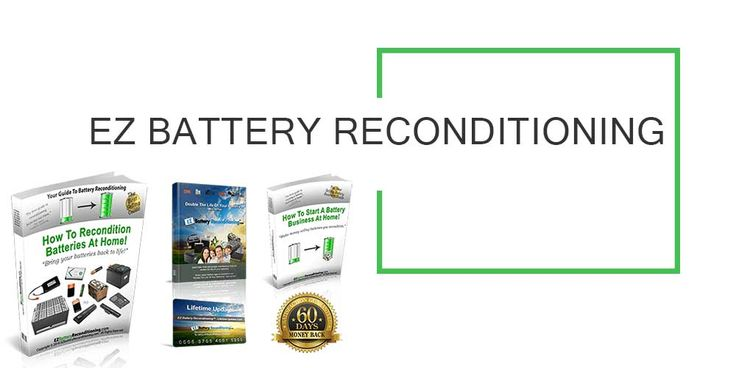 Battery Reconditioning - EZ Battery Reconditioning - The Ultimate Guide - Save Money And NEVER Buy A New Battery Again