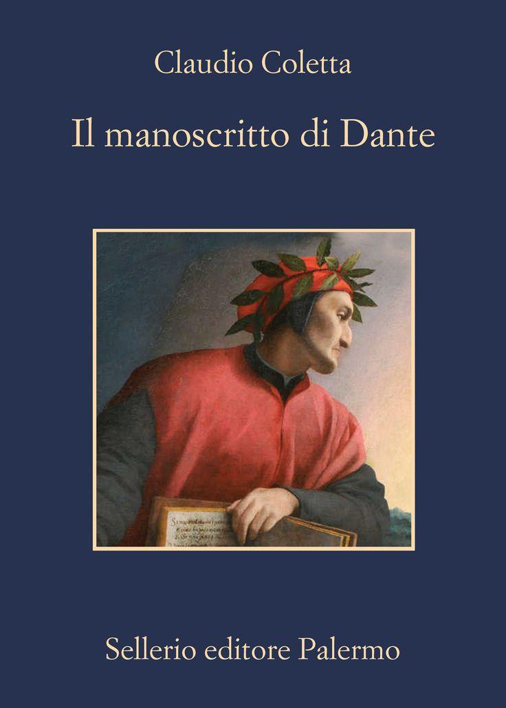 #IlManoscrittoDiDante di Claudio #Coletta. Un labirinto di delitti e misteri che gira attorno a quel che resta dell'ultimo autografo esistente della #DivinaCommedia di #Dante.