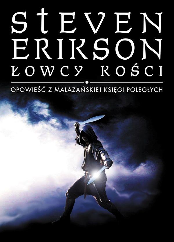"""""""Łowcy Kości"""" szósta opowieść z Malazańskiej Księgi Poległych Stevena Eriksona"""