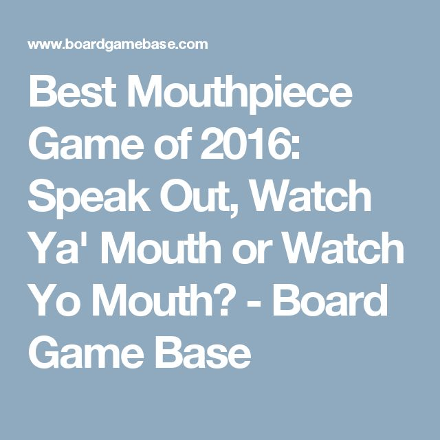 Best Mouthpiece Game of 2016: Speak Out, Watch Ya' Mouth or Watch Yo Mouth? - Board Game Base