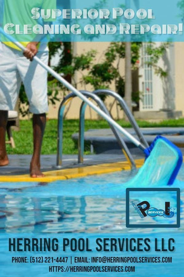 Contact Herring Pool Services Llc For Pool Repairs In Austin Business Press Releases Pool Repair Pool Service Pool Cleaning Service