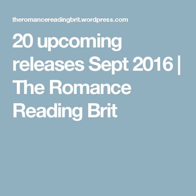 20 upcoming releases Sept 2016 | The Romance Reading Brit