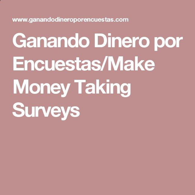 Ganando Dinero por Encuestas/Make Money Taking Surveys