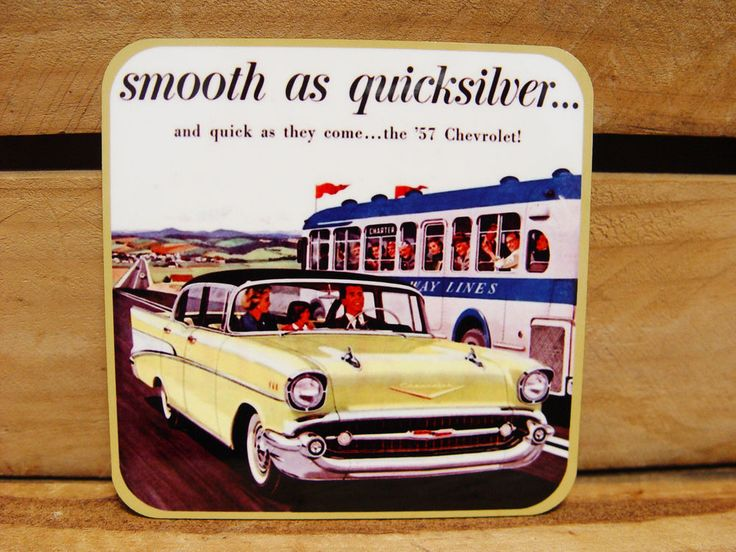 LARGE FRIDGE MAGNET - 95MM - 1957 CHEVY   SMOOTH AS QUICKSILVER   OLD ADVERT