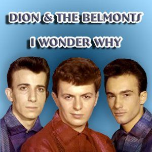 I Wonder Why, by Dion and The Belmonts https://sites.google.com/site/connecticutbackgammon/rock-roll-youtube