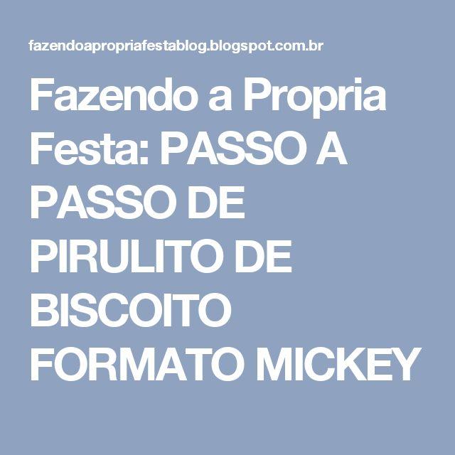 Fazendo a Propria Festa: PASSO A PASSO DE PIRULITO DE BISCOITO FORMATO MICKEY