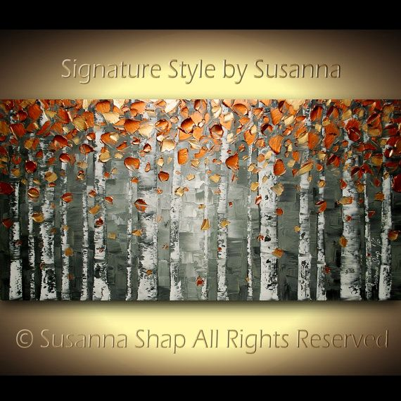 Original Large Contemporary fine art by Susanna - Copper Fall Foliage Birch Trees Wall Art - Stylized Abstract Nature Art-Aspen Forest- Modern heavy impasto texture landscape palette knife painting.  All sizes in my shop are shown in the inches format. If you use cm, please use the google inches to cm converter to know the size: https://www.google.com/search?q=inches+to+cm&ie=utf-8&oe=utf-8  This listing is for a CUSTOM Made to Order ORIGINAL painting of a previously sold one, seen in the…