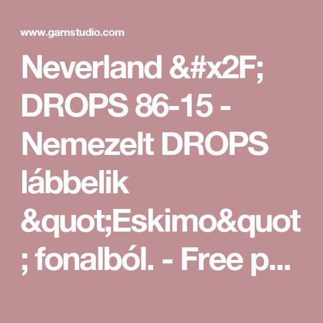 "Neverland / DROPS 86-15 - Nemezelt DROPS lábbelik ""Eskimo"" fonalból. - Free pattern by DROPS Design"