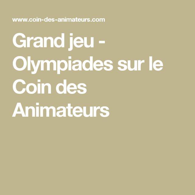 Grand jeu - Olympiades sur le Coin des Animateurs