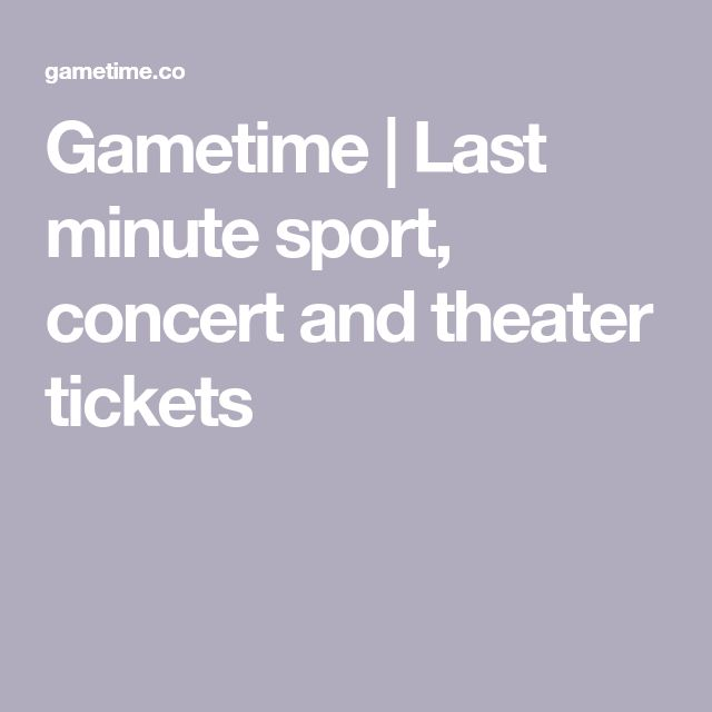 Gametime | Last minute sport, concert and theater tickets