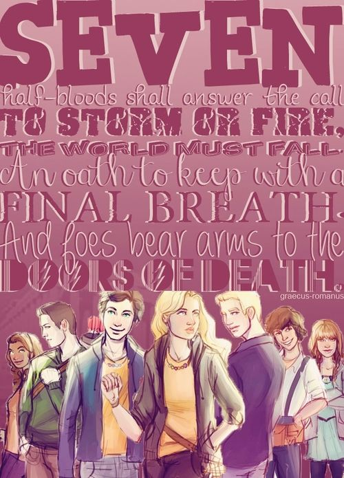 The prophecy of seven. the seven half bloods are: PERCY, PIPER, JASON, LEO, FRANK, HAZEL, ANNABETH