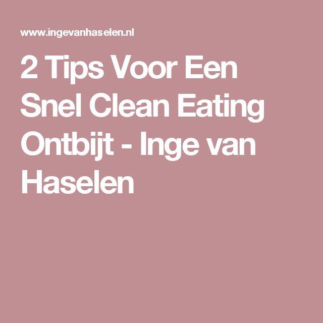2 Tips Voor Een Snel Clean Eating Ontbijt - Inge van Haselen