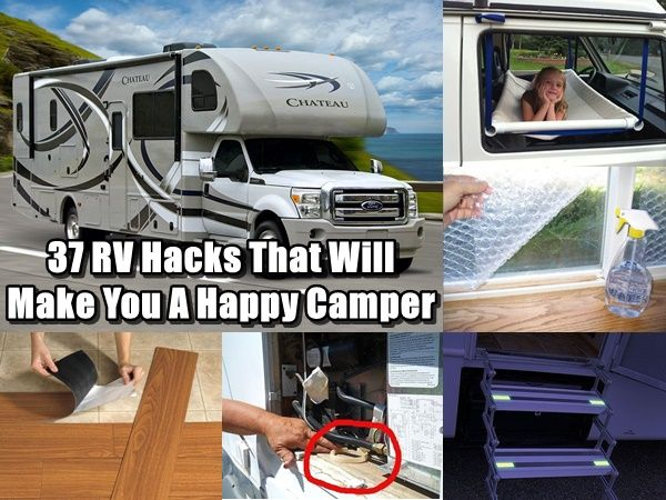 37 RV Hacks That Will Make You A Happy Camper - If you own an RV, you are ahead of the curve with regards to emergency shelter and great camping opportunities. Check out these 37 RV hacks that will put you another step ahead and make you a happy camper.