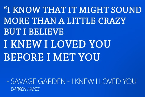 86 best for ashley images on pinterest my love thoughts and words for I knew i loved you by savage garden