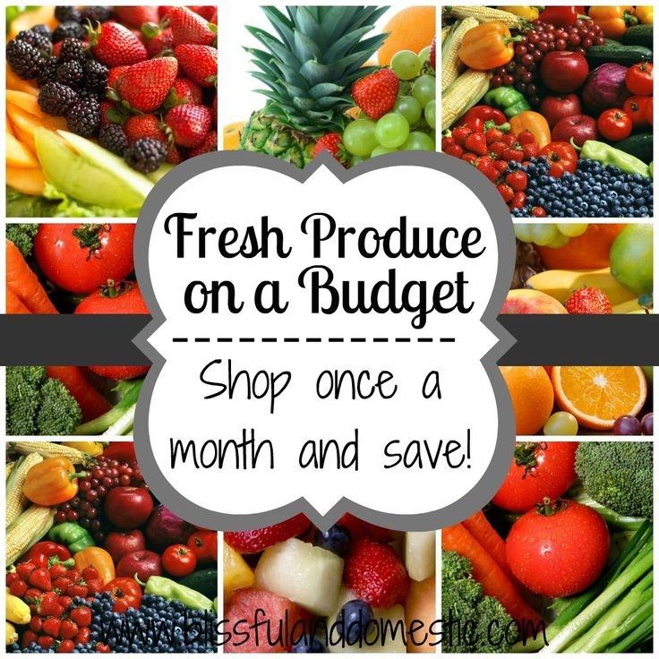 Fresh Produce on a Budget - Have Fresh Produce All Month Long - Blissful and Domestic - www.blissfulanddomestic.com