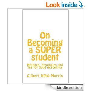 Amazon.com: On Becoming a SUPER Student eBook: Gilbert NMO-Morris: Kindle Store