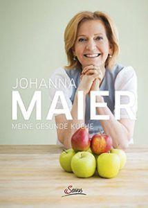 Meine gesunde Küche Johanna Maier Servus Buchverlag