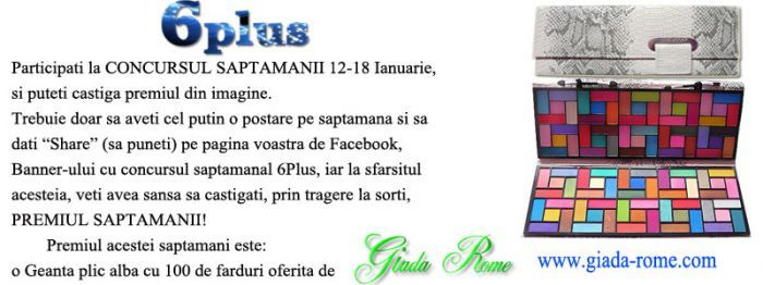 Participati la CONCURSUL SAPTAMANII 12-18 Ianuarie! Postati pewww.6plus.ro, in sectiunea