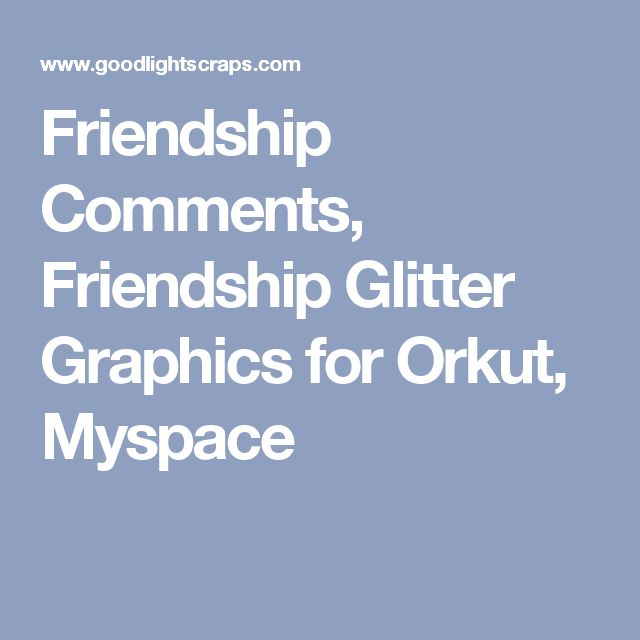 Friendship Comments, Friendship Glitter Graphics for Orkut, Myspace