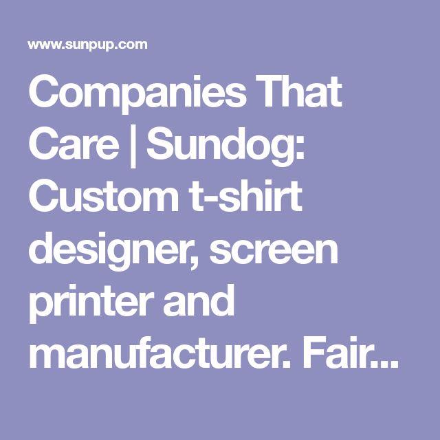 Companies That Care | Sundog: Custom t-shirt designer, screen printer and manufacturer. Fairfax VA.