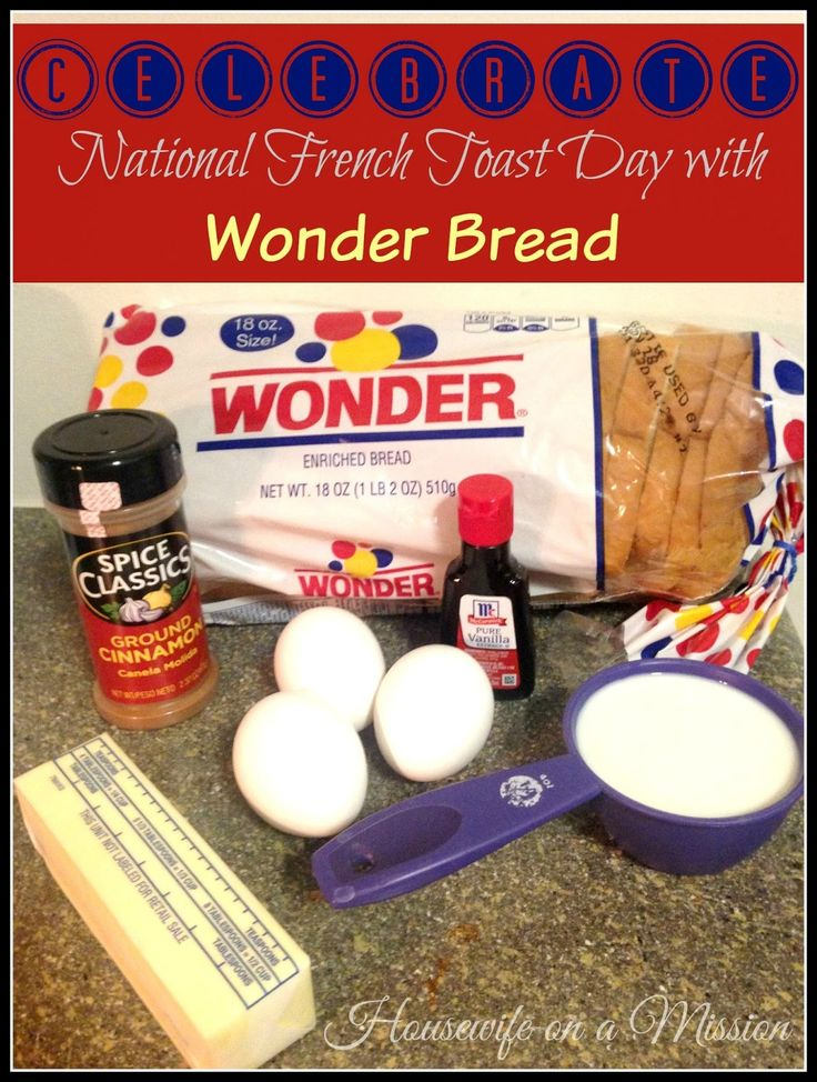 Celebrating National French Toast Day with Wonder Bread | Recipe   A Giveaway