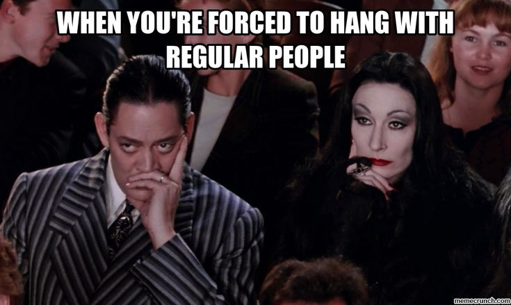 Image result for morticia and gomez normal people meme