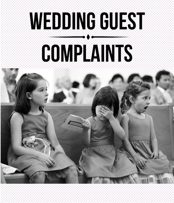 Top wedding guest complaints mistakes to avoid. Great reference for the future!