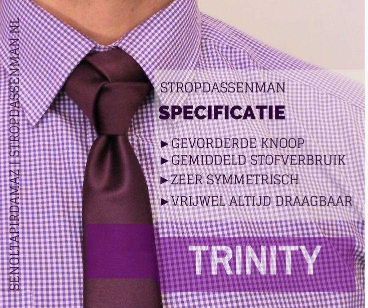 De Trinityknoop is een van de mooiste, exotische stropdas knoop uit de verzameling van knopen.Trinity betekent driehoekig (Latijns). Het is een symbool met drie in elkaar grijpende cirkels en werd ook in Noord-Europa gevonden uit de 8e eeuw. Dit is een knoop waar iedereen meteen fan van is. Het is een van die exotische knopen die je werkelijk voor bijna iedere evenement (niet te formeel) en moment kunt dragen. Deze knoop laat zien dat je het knopen van stropdassen als een kunstwerk ...