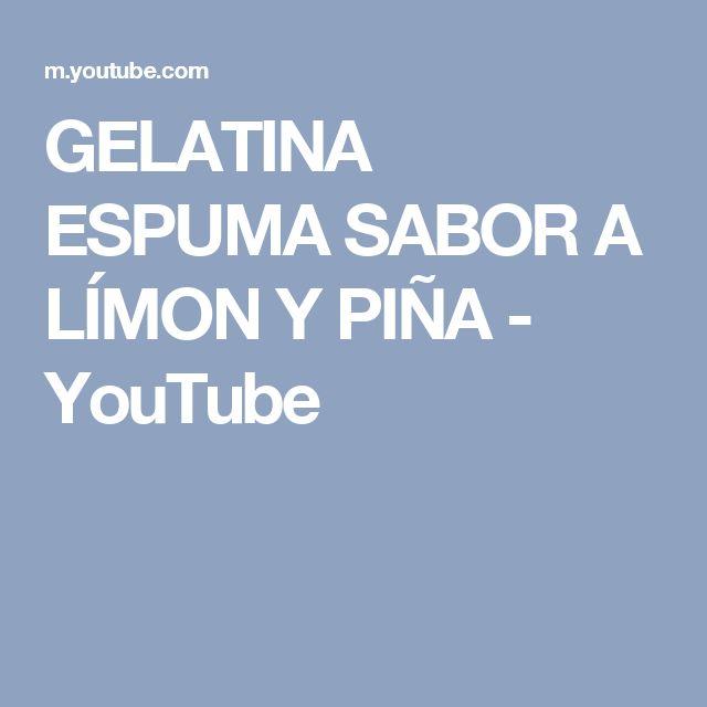 GELATINA ESPUMA SABOR A LÍMON Y PIÑA - YouTube