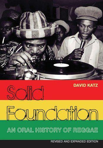 Solid Foundation: An Oral History of Reggae: Amazon.co.uk: David Katz: 9781908279309: Books