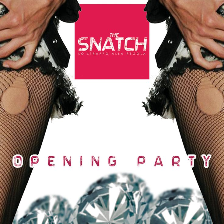 """""""The Snatch"""" opening party"""