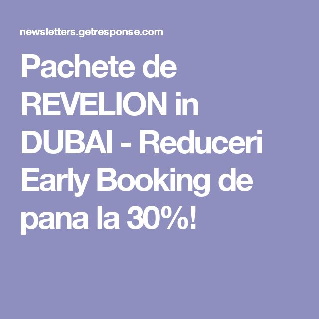 Pachete de REVELION in DUBAI - Reduceri Early Booking de pana la 30%!