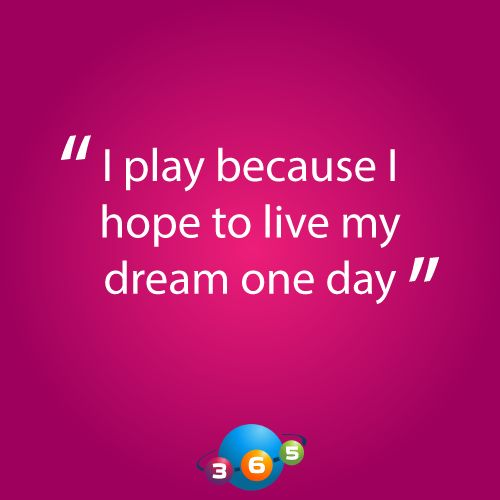 One reason to play the lottery. Dream big! 365lottoworld.com