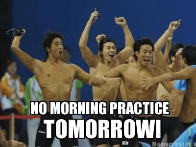 21 Swimming Memes That Perfectly Describe Swimmers. Me whenever my coach says there's no morning practice XD it feels like a gift