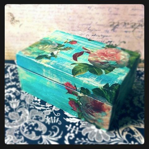 Decoupage Box. Nice to put the things closest to you in.