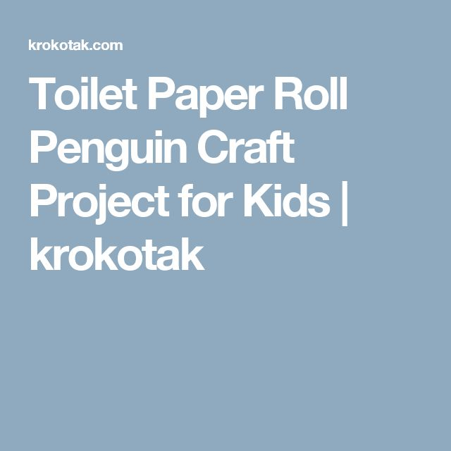 Toilet Paper Roll Penguin Craft Project for Kids | krokotak