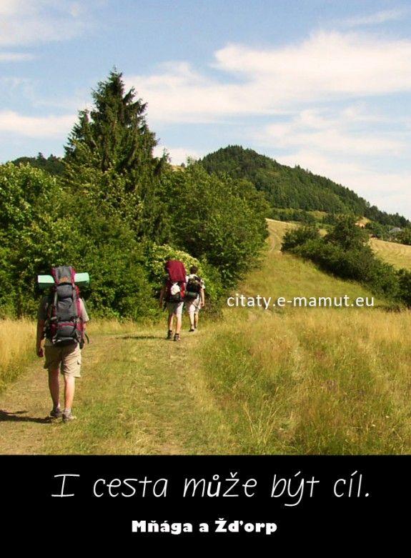 I cesta může být cíl. - Mňága a Žďorp - citát s obrázkom | citaty.emamut.eu