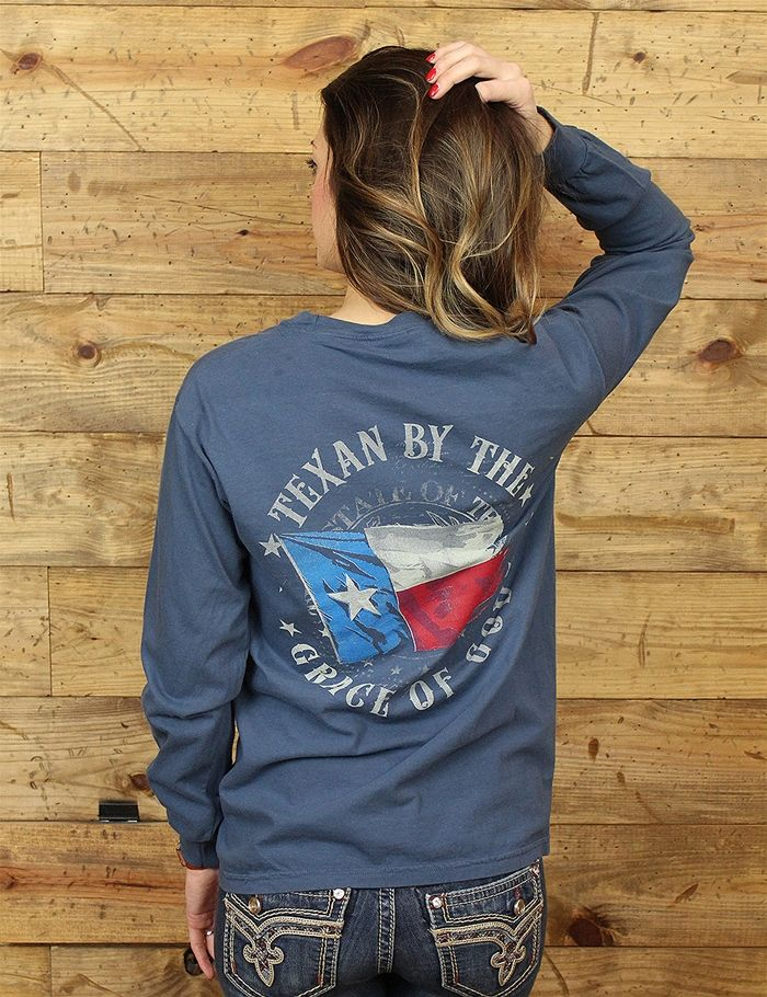 Born a Texan by the grace of God and by the grace of God Ill die a Texan Grab your Texan friends and family this Comfort Colors long sleeve shirt