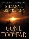 Gone Too Far (Troubleshooters, book 6) by Suzanne Brockmann