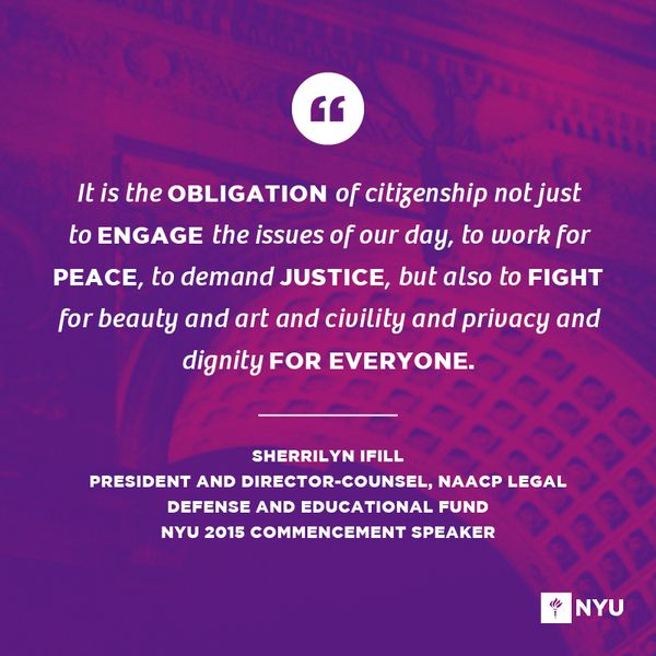 Go forth and make us proud, #NYU2015! #Stern2015   Quote: Sherrilyn Ifill, 2015 Commencement Speaker   Graphic: @hashtagnyu