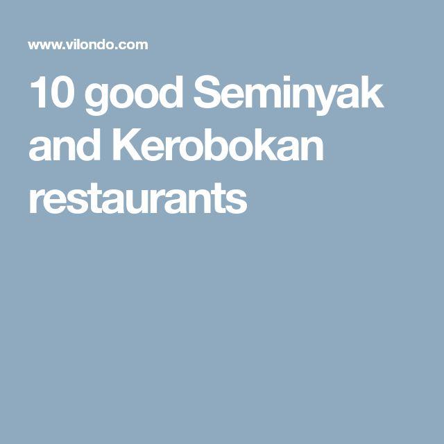 10 good Seminyak and Kerobokan restaurants