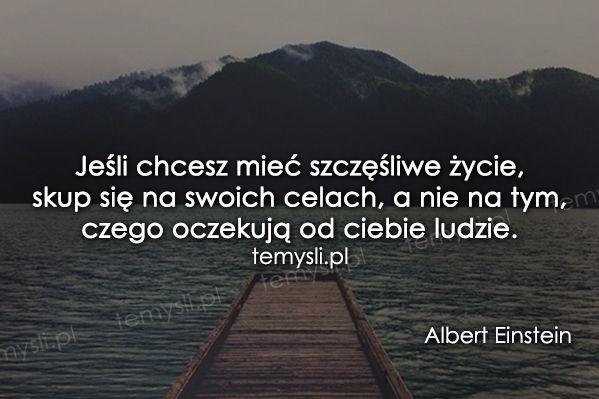 cytaty albert einstein - TeMysli.pl - Inspirujące myśli, cytaty, demotywatory, teksty, ekartki, sentencje